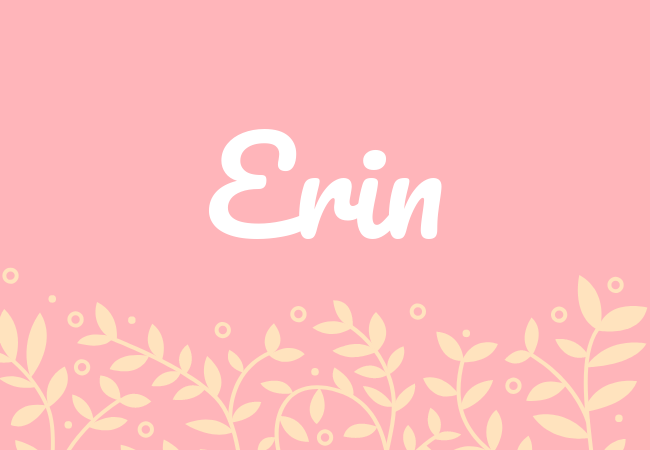 Most popular baby girl names Erin
