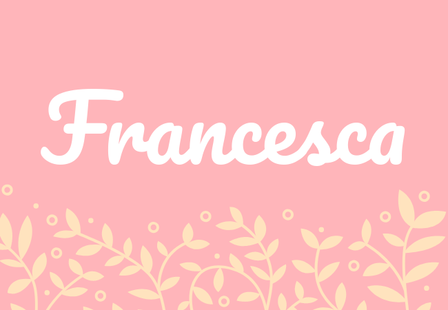 Most popular baby girl names Francesca