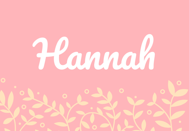Most popular baby girl names Hannah