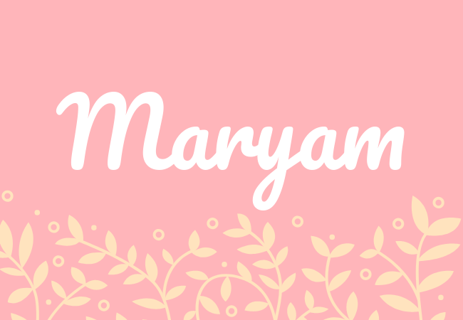 Most popular baby girl names Maryam