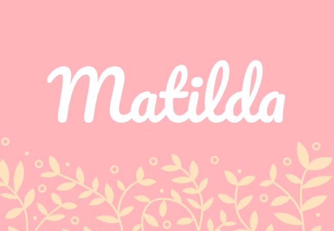 Matilda most popular baby girl names