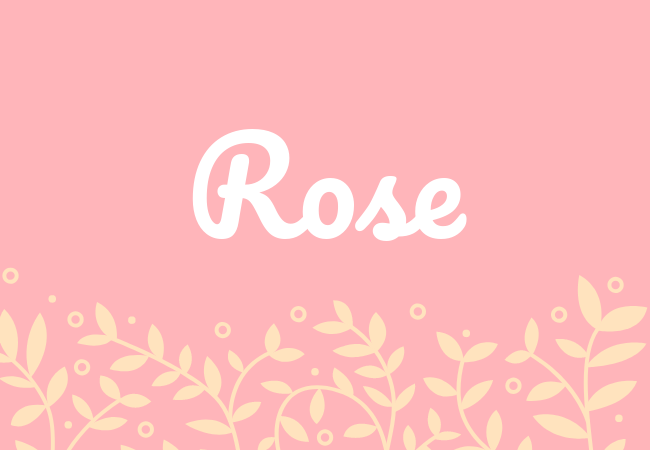 Most popular baby girl names Rose