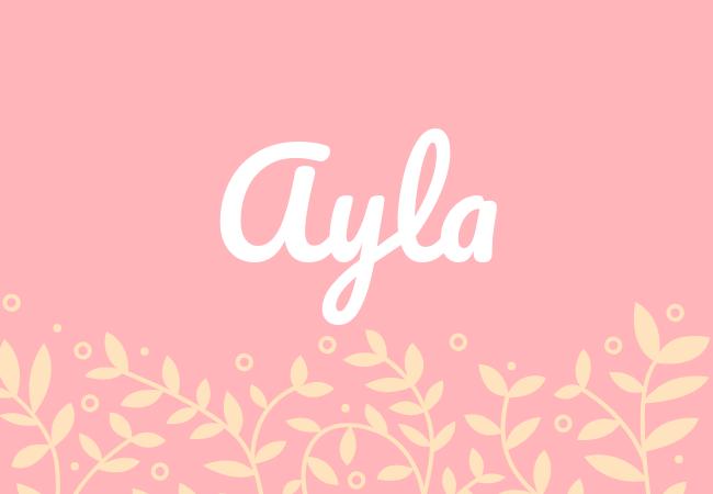 Ayla most popular baby girl names